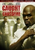 Tội Ác (Caught In The Crossfire) (2010)