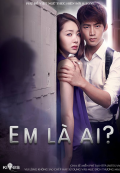 Em Là Ai (Who Are You?) (2013)